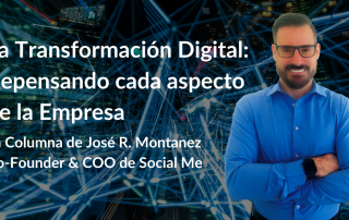 La Transformación Digital: Repensando cada aspecto de la empresa