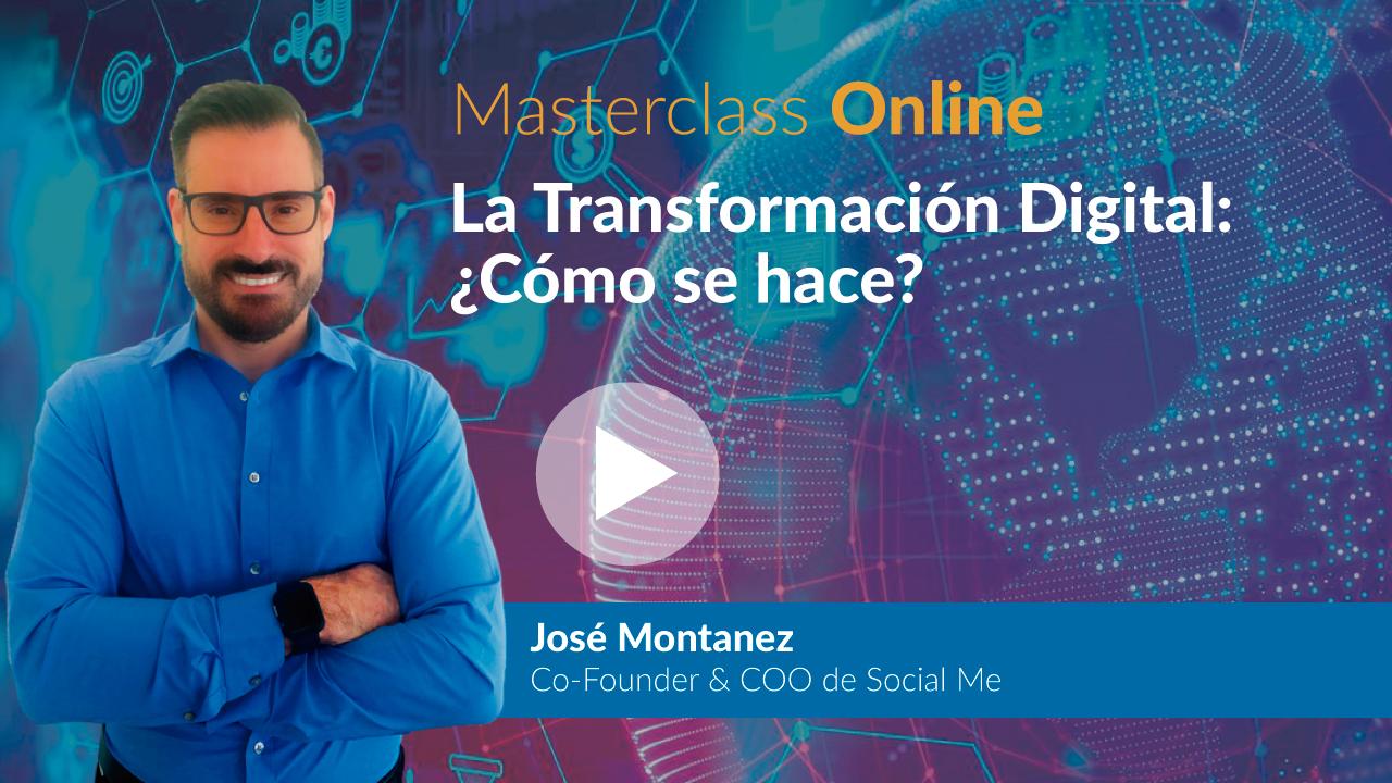 MasterClass Online: La Transformación Digital ¿Cómo se hace?