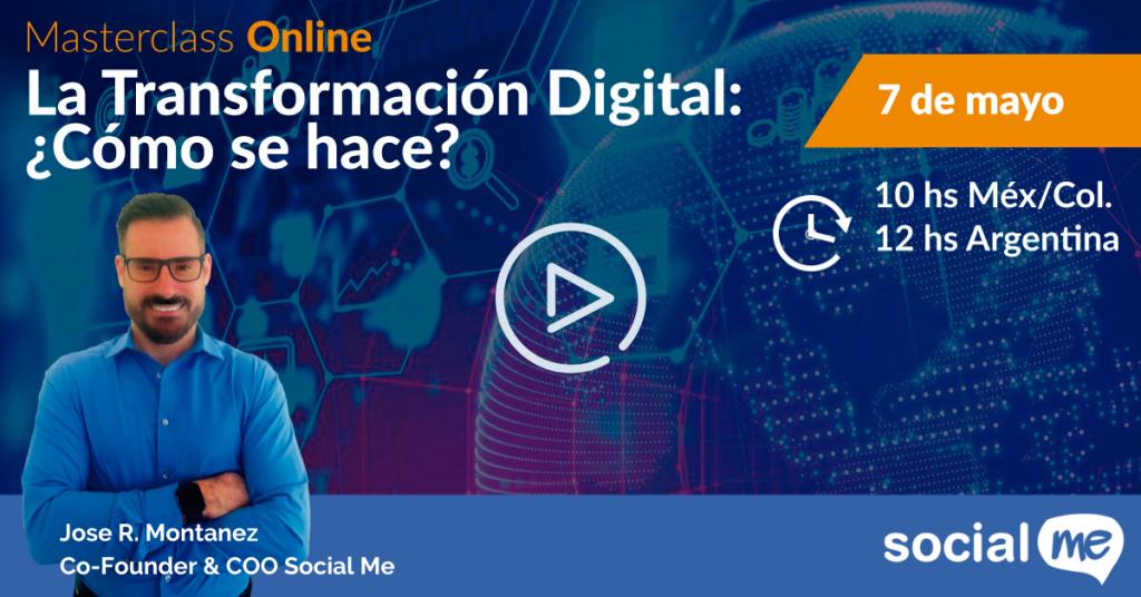Video MasterClass Online Transformación Digital 7 de mayo